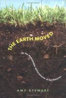 The earth moved : on the remarkable achievements of earthworms