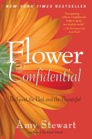 Flower Confidential : The Good, the Bad, and the Beautiful