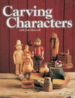 Carving Characters With Jim Maxwell