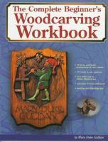 The Complete Beginner's Woodcarvers Workbook