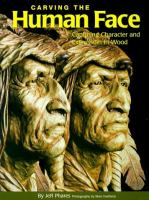 Carving the human face : capturing character and expression in wood