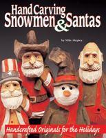 Hand Carving Snowmen and Santas