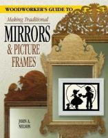 Woodworker's Guide to Making Traditional Mirrors and Picture Frames