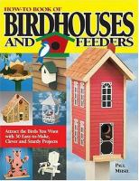 How-to Book of Birdhouses and Feeders