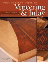 Woodworker's Guide to Veneering & Inlay