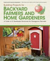 Image: Building Projects for Backyard Farmers and Home Gardeners