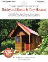 Tumbleweed DIY Book of Backyard Sheds & Tiny Houses