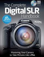The Complete Digital SLR Handbook