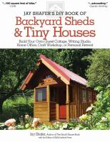 Jay Shafer's DIY Book of Backyard Sheds & Tiny Houses