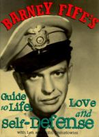 Barney Fife's Guide to Life, Love and Self Defense