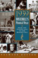 1939, Baseball's Pivotal Year