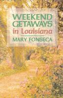 Weekend Getaways in Louisiana