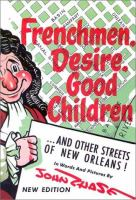 Frenchmen, Desire, Good Children-- and Other Streets of New Orleans