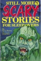 Still More Scary Stories for Sleep-overs