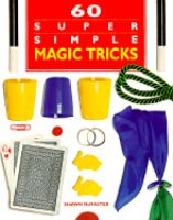 60 Super Simple Magic Tricks