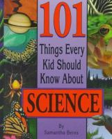 101 Things Every Kid Should Know About Science