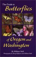 The Guide to Butterflies of Oregon and Washington