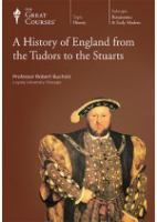 A History of England From the Tudors to the Stuarts. Part 4 of 4