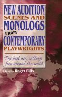 New Audition Scenes and Monologs From Contemporary Playwrights