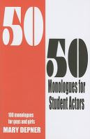50/50 Monologues for Student Actors