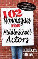 102 Monologues for Middle School Actors