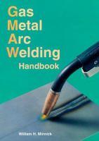 Gas Metal Arc Welding Handbook