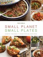 Small planet, small plates : Earth-friendly vegetarian recipes