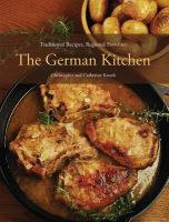 The German kitchen : traditional recipes, regional favorites