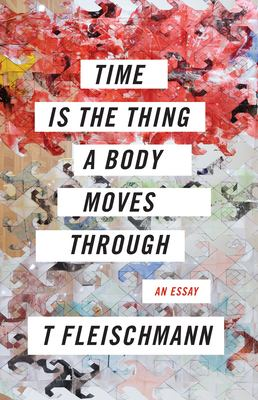 Time Is the Thing A Body Moves Through