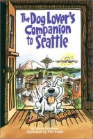 The Dog Lover's Companion to Seattle