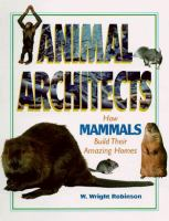 How Mammals Build Their Amazing Homes