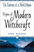 Origins of Modern Witchcraft