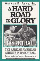 A Hard Road to Glory--basketball