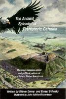 The Ancient Splendor of Prehistoric Cahokia
