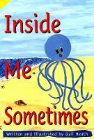 Inside Me, Sometimes