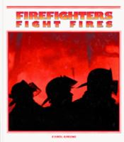 Firefighters Fight Fires