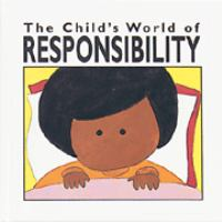 The Child's World of Responsibility