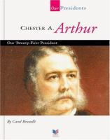 Chester A. Arthur, Our Twenty-first President