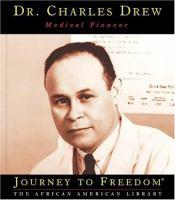 Dr. Charles Drew, Medical Pioneer
