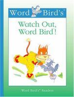 Word Bird's Watch Out, Word Bird!