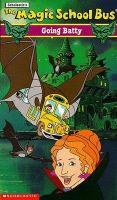 The Magic School Bus Going Batty.; (Closed-Captioned)