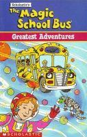 The Magic School Bus Greatest Adventures