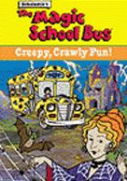 The Magic School Bus Creepy, Crawly Fun!