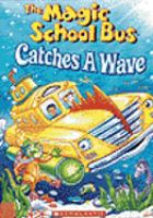 The Magic School Bus Catches A Wave