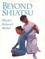 Beyond Shiatsu