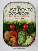 The just bento cookbook : everyday lunches to go