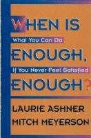 When Is Enough, Enough?