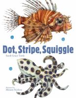 Dot, Stripe, Squiggle