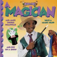 I Want to Be A Magician