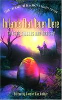 In Lands That Never Were